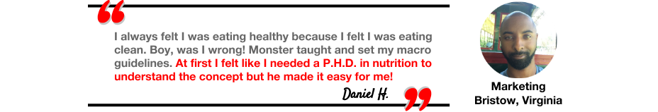 Daniel H.'s testimonial of Monster Longe's Macro Coaching program