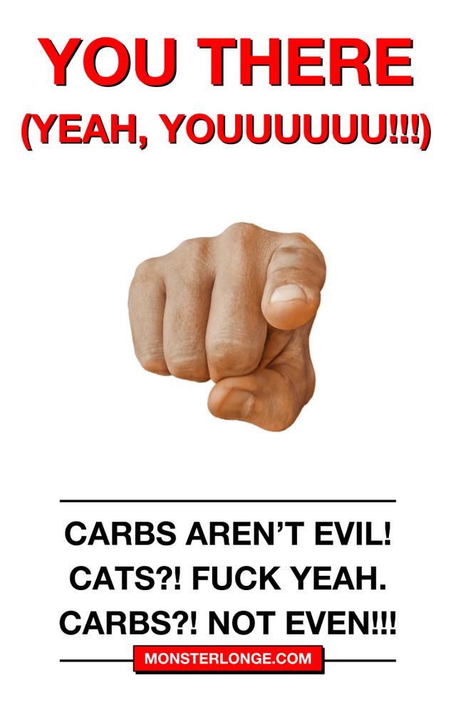 Carbs aren't evil! Cats?! Fuck yeah. Carbs?! Not even!!!